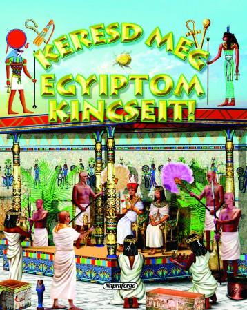 Keresd meg Egyiptom kincseit! - Keresd meg! - Ekönyv - NAPRAFORGÓ KÖNYVKIADÓ
