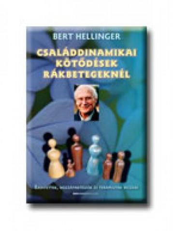 CSALÁDDINAMIKAI KÖTŐDÉSEK RÁKBETEGEKNÉL - Ekönyv - BERT HELLINGER