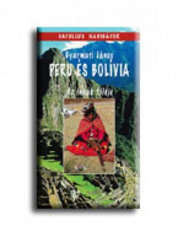PERU ÉS BOLIVIA - AZ INKÁK FÖLDJE - CATULLUS NAVIGÁTOR - - Ekönyv - GYARMATI JÁNOS