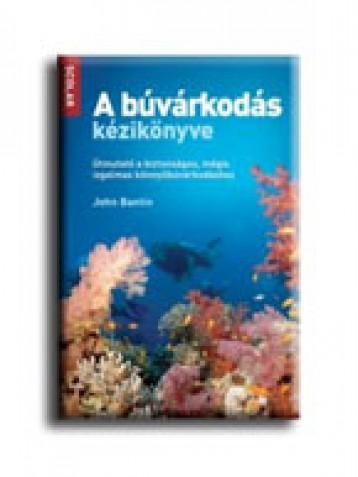 A BÚVÁRKODÁS KÉZIKÖNYVE - Ekönyv - BANTIN, JOHN