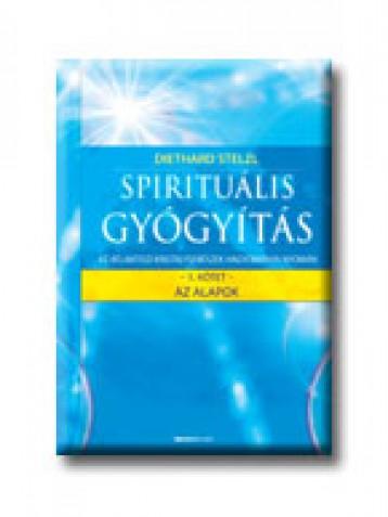 SPIRITUÁLIS GYÓGYITÁS 1. - AZ ALAPOK - - Ekönyv - STELZL, DIETHARD DR.