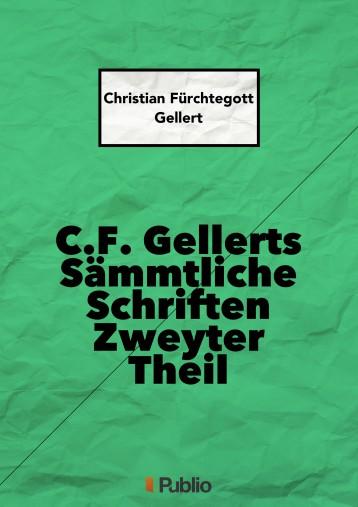 C. F. Gellerts Sämmtliche Schriften Zweyter Theil - Ekönyv - Christian Fürchtegott Gellert