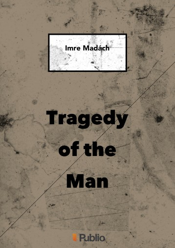 TRAGEDY OF THE MAN - Ekönyv - Imre Madách