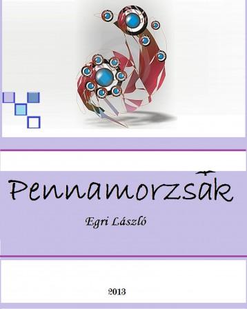 Pennamorzsák - Ekönyv - Egri László