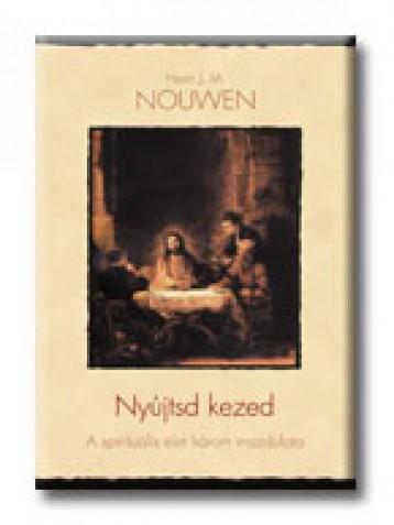 NYÚJTSD A KEZED - Ekönyv - NOUWEN, HENRY J.M.