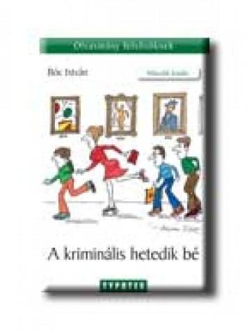 A KRIMINÁLIS HETEDIK BÉ (ÚJ!) - Ekönyv - BÓC ISTVÁN