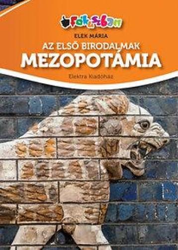 AZ ELSŐ BIRODALMAK - MEZOPOTÁMIA - Ekönyv - ELEK MÁRIA