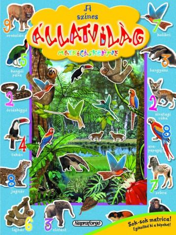 A színes állatvilág matricáskönyve - Színpompás állatvilág - Ekönyv - NAPRAFORGÓ KÖNYVKIADÓ