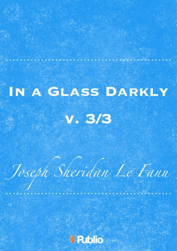 In a Glass Darkly, v. 3/3 - Ebook - Joseph Sheridan Le Fanu