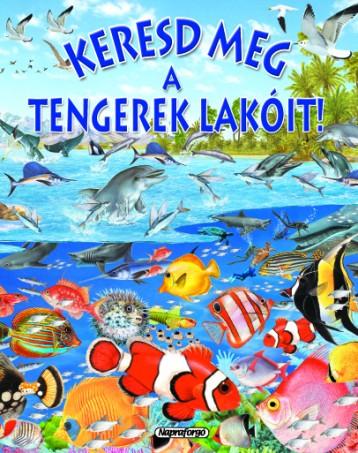 Keresd meg a tengerek lakóit! - Keresd meg! - Ekönyv - NAPRAFORGÓ KÖNYVKIADÓ