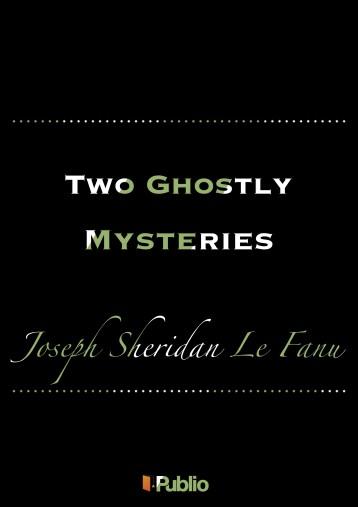 Two Ghostly Mysteries - Ebook - Joseph Sheridan LeFanu