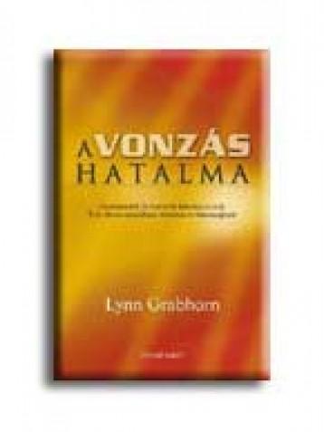 A VONZÁS HATALMA - Ekönyv - GRABHORN, LYNN
