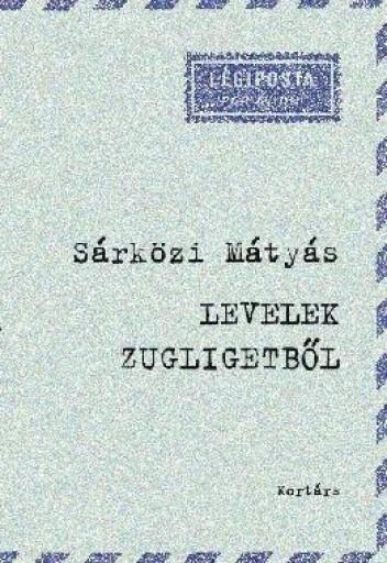 LEVELEK ZUGLIGETBŐL - Ebook - SÁRKÖZI MÁTYÁS