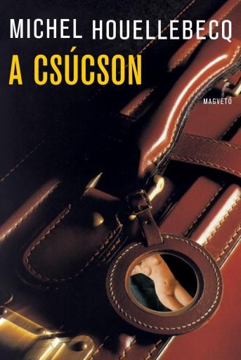 A CSÚCSON - Ekönyv - HOUELLEBECQ, MICHEL