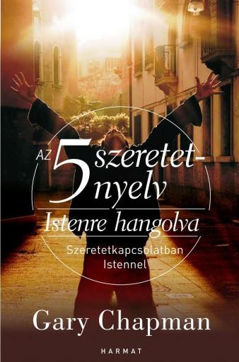 AZ 5 SZERETETNYELV - ISTENRE HANGOLVA - Ekönyv - CHAPMAN, GARY