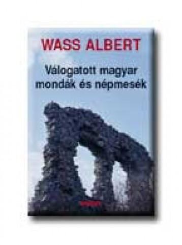 VÁLOGATOTT MAGYAR MONDÁK ÉS NÉPMESÉK - FŰZÖTT - - Ebook - WASS ALBERT
