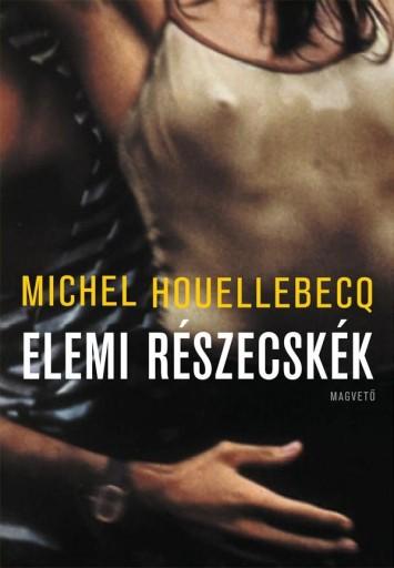 ELEMI RÉSZECSKÉK - Ekönyv - HOUELLEBECQ, MICHEL