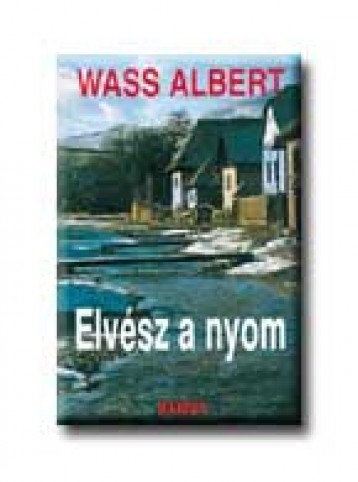 ELVÉSZ A NYOM - FŰZÖTT - - Ekönyv - WASS ALBERT