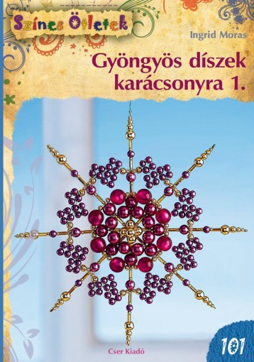 GYÖNGYÖS DÍSZEK KARÁCSONYRA 1. - SZÍNES ÖTLETEK 101. - Ekönyv - MORAS, INGRID
