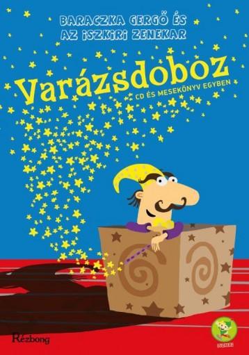VARÁZSDOBOZ - CD MELLÉKLETTEL - Ekönyv - BARACZKA GERGŐ ÉS AZ ISZKIRI ZENEKAR