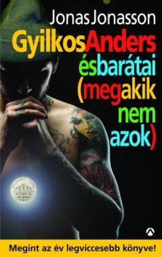 GYILKOS ANDERS ÉS BARÁTAI (MEG AKIK NEM AZOK) - Ekönyv - JONASSON, JONAS