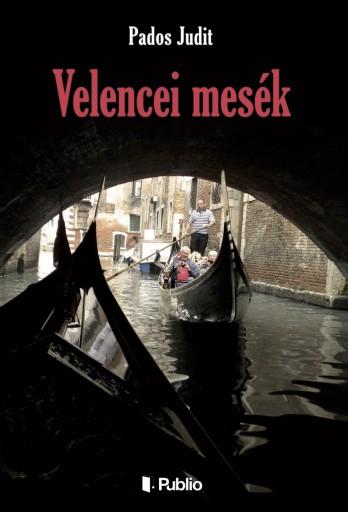 Velencei mesék - Ebook - Pados Judit