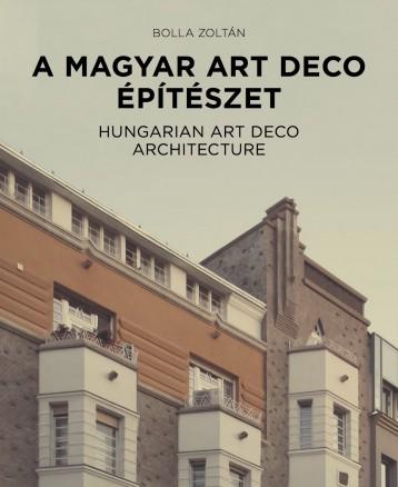 A magyar art deco építészet - Ekönyv - Bolla Zoltán