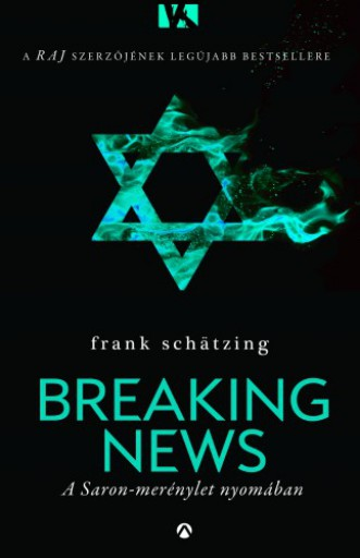 Breaking News - A Saron-merénylet nyomában - Ekönyv - Frank Schätzing