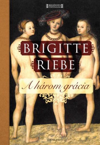 A három grácia - Ekönyv - Brigitte Riebe