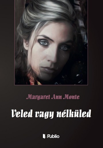 Veled vagy nélküled - Ekönyv - Margaret Ann Monte