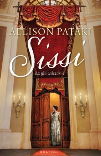 Sissi - Az ifjú császárné - Ekönyv - Allison Pataki