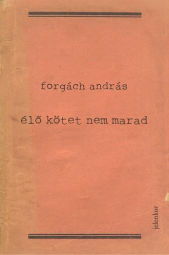 Élő kötet nem marad - Bővített kiadás, új fejezetekkel - Ebook - Forgách András