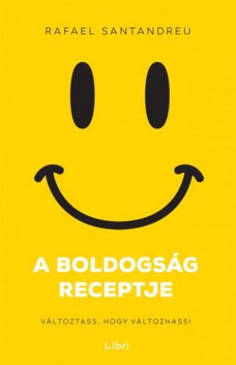 A boldogság receptje - Ekönyv - Rafael Santandreu