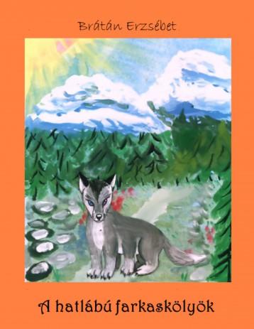 A hatlábú farkaskölyök - Ekönyv - Brátán Erzsébet