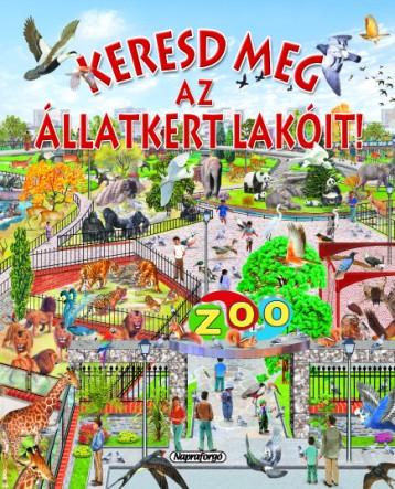 Keresd meg az állatkert lakóit! - Keresd meg! - Ekönyv - NAPRAFORGÓ KÖNYVKIADÓ
