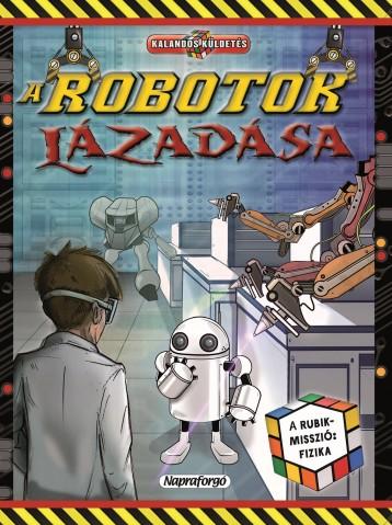 A Rubik-misszió: A robotok lázadása - Kalandos küldetés - Ebook - NAPRAFORGÓ KÖNYVKIADÓ