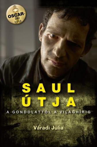 SAUL ÚTJA - A GONDOLATTÓL A VILÁGHÍRIG - Ekönyv - VÁRADI JÚLIA