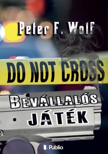 Bevállalós játék - Ekönyv - Peter F. Wolf