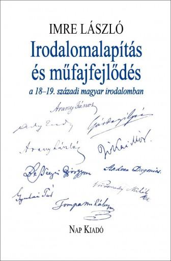 IRODALOMALAPÍTÁS ÉS MŰFAJFEJLŐDÉS A 18-19. SZÁZADI MAGYAR IRODALOMBAN - Ebook - IMRE LÁSZLÓ