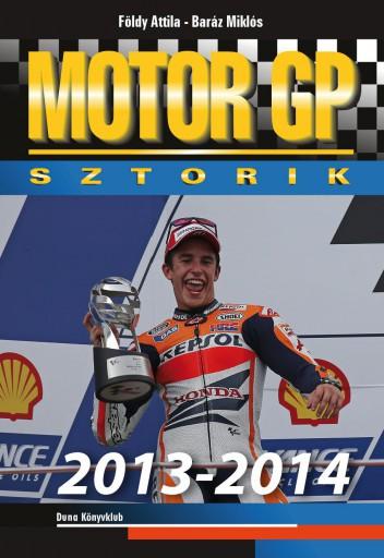 MOTOR GP SZTORIK 2013-2014 - Ekönyv - BARÁZ MIKLÓS, FÖLDY ATTILA