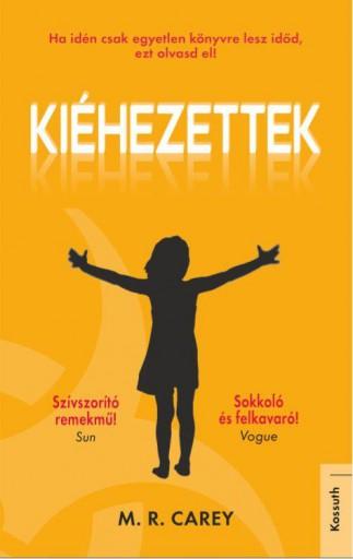 KIÉHEZETTEK - Ekönyv - M. J. CAREY