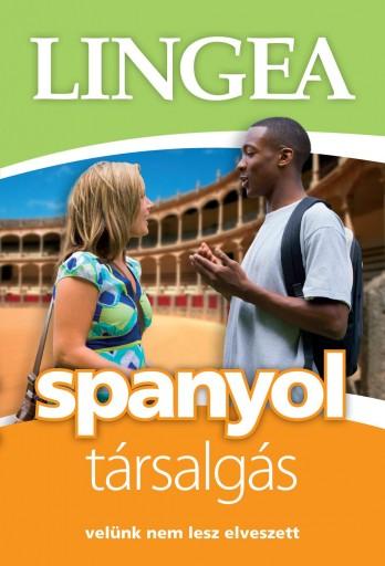 SPANYOL TÁRSALGÁS - VELÜNK NEM LESZ ELVESZETT - Ekönyv - LINGEA KFT.