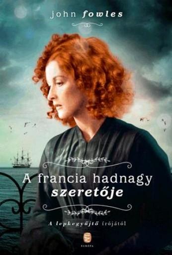 A FRANCIA HADNAGY SZERETŐJE - Ebook - FOWLES, JOHN
