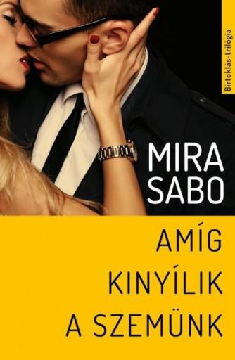 AMÍG KINYÍLIK A SZEMÜNK - Ekönyv - SABO, MIRA