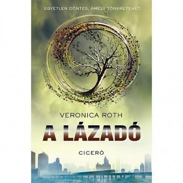 A LÁZADÓ - Ekönyv - ROTH, VERONICA