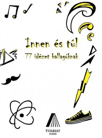 INNEN ÉS TÚL - 77 IDÉZET BALLAGÓKNAK - Ekönyv - VÉGHELYZET KFT