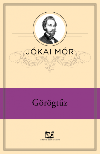 Görögtűz - Ekönyv - Jókai Mór