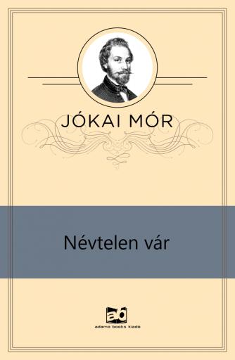 Névtelen vár - Ekönyv - Jókai Mór