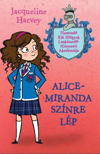 ALICE-MIRANDA SZÍNRE LÉP - Ekönyv - HARVEY, JACQUELINE