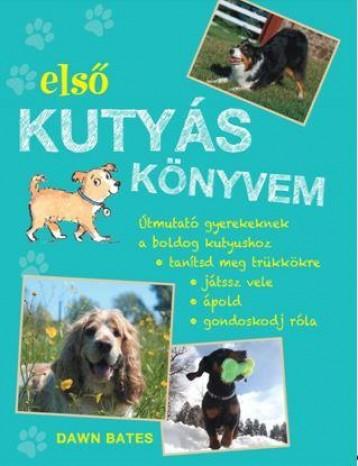 ELSŐ KUTYÁS KÖNYVEM - Ekönyv - BATES, DAWN